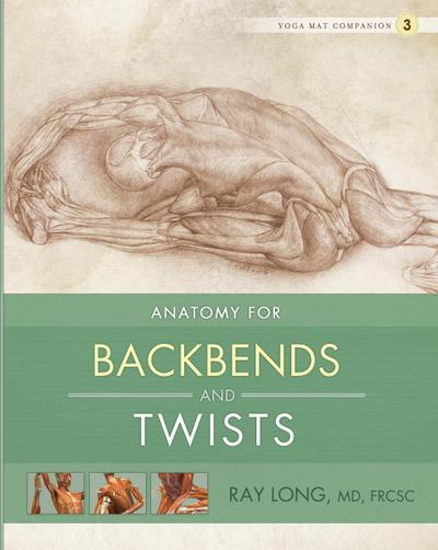 Anatomy for Backbends and Twists