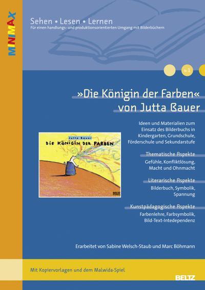 »Die Königin der Farben« von Jutta Bauer: Ideen und Materialien zum Einsatz des Bilderbuchs in Kindergarten, Grundschule, Förderschule und ... Malwida-Spiel) (Lesen - Verstehen - Lernen)