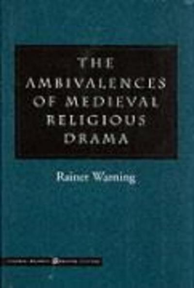 The Ambivalences of Medieval Religious Drama