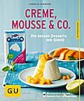 Creme, Mousse & Co.: Die besten Desserts mit  ...