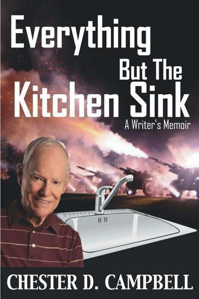 Everything But the Kitchen Sink: A Writer's Memoir