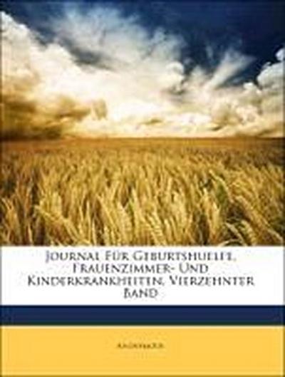 Journal Für Geburtshuelfe, Frauenzimmer- Und Kinderkrankheiten, Vierzehnter Band