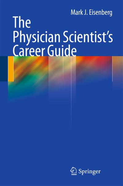 The Physician Scientist's Career Guide