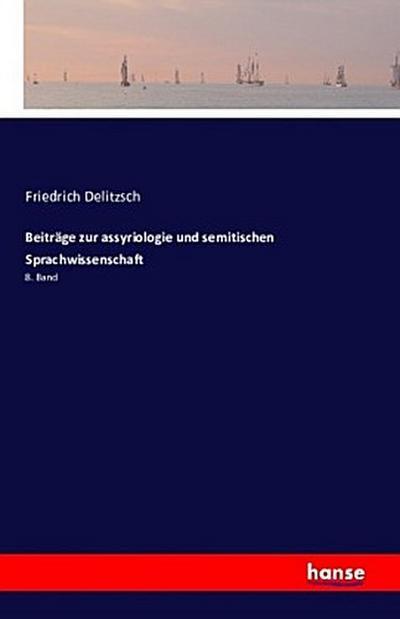 Beiträge zur assyriologie und semitischen Sprachwissenschaft