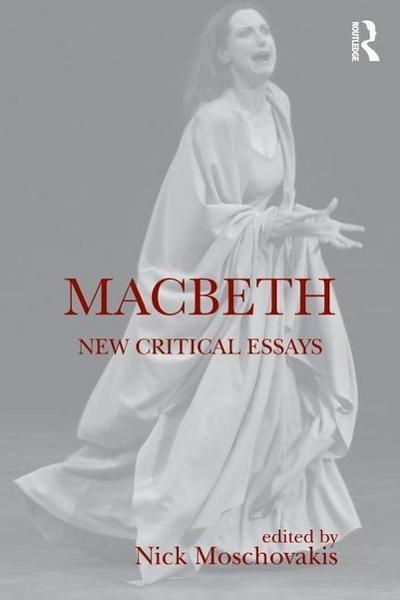 Macbeth: New Critical Essays