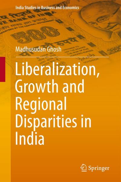 Liberalization, Growth and Regional Disparities in India