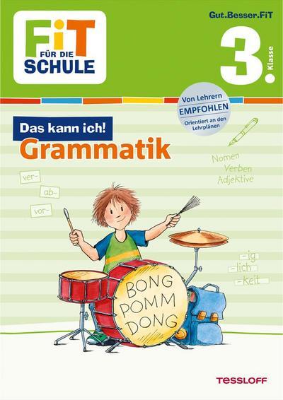 FiT FÜR DIE SCHULE: Das kann ich! Grammatik 3. Klasse; Fit für die Schule; Ill. v. Wandrey, Guido; Deutsch; farb. illustriert