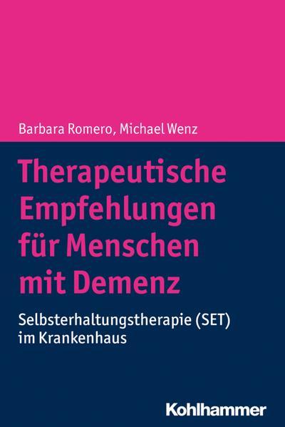 Therapeutische Empfehlungen für Menschen mit Demenz: Selbsterhaltungstherapie (SET) im Krankenhaus