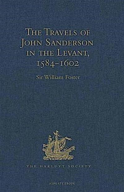 Travels of John Sanderson in the Levant,1584-1602