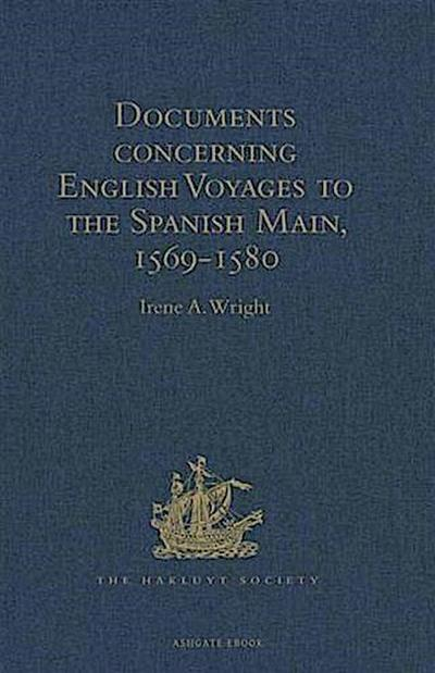 Documents concerning English Voyages to the Spanish Main, 1569-1580