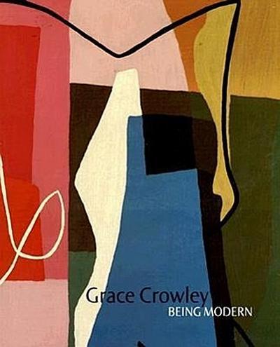 Grace Crowley: Being Modern