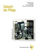 Zukunft der Pflege; Prämierte Arbeiten des BKK Innovationspreises Gesundheit 2012; BKK-Innovationspreis Gesundheit; Deutsch