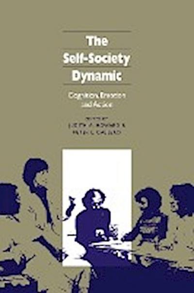 The Self-Society Dynamic: Cognition, Emotion and Action