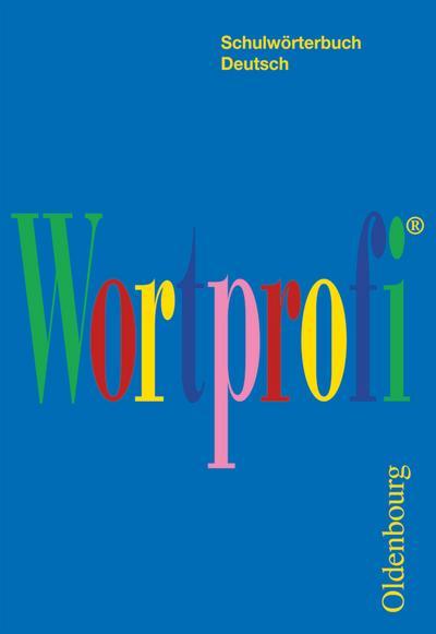 Wortprofi® - Für alle Bundesländer (außer Bayern): Wörterbuch (Taschenbuchausgabe): Kartoniert