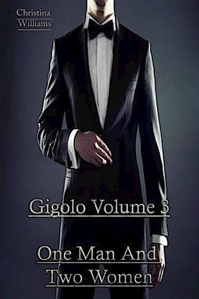 Gigolo Volume 3 One Man And Two Women