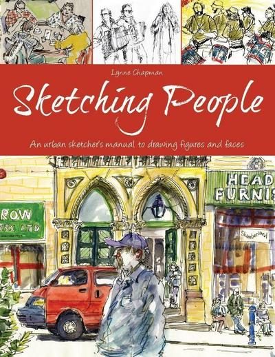 Sketching People: An Urban Sketcher S Manual to Drawing Figures and Faces