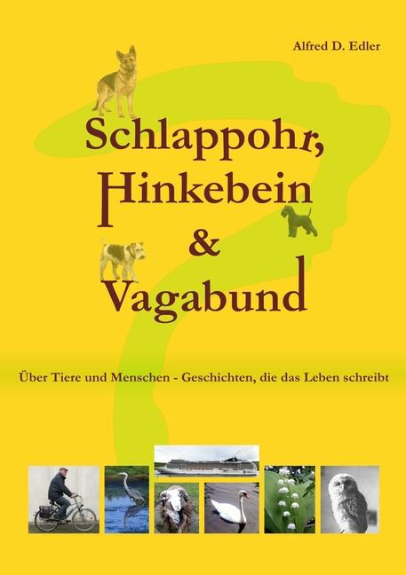 Alfred D. Edler ~ Schlappohr, Hinkebein und Vagabund 9783844802702