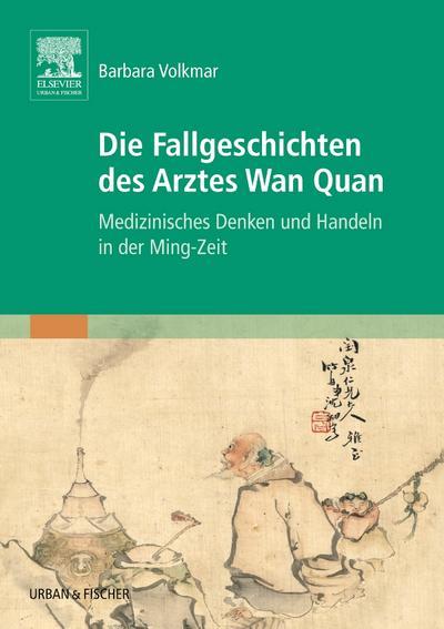 Die Fallgeschichten des Arztes Wan Quan