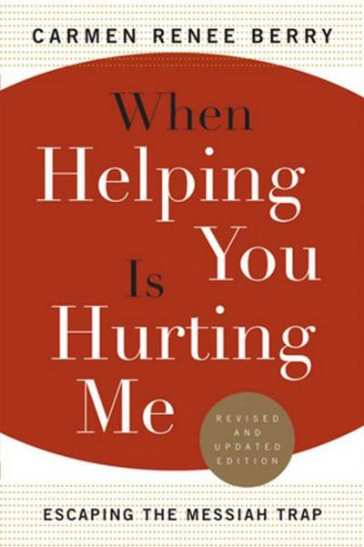WHEN HELPING YOU IS HURTING ME