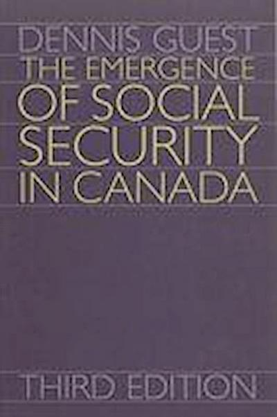 The Emergence of Social Security in Canada: Third Edition