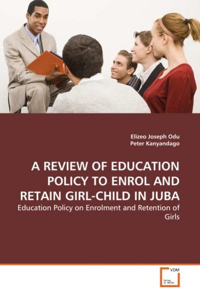 A REVIEW OF EDUCATION POLICY TO ENROL AND RETAIN GIRL-CHILD IN JUBA