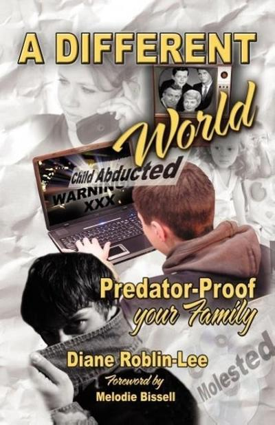 A Different World: Predator-Proof Your Family