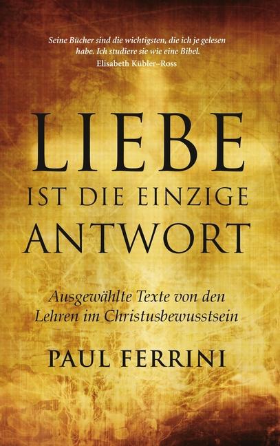 Liebe ist die einzige Antwort, Paul Ferrini