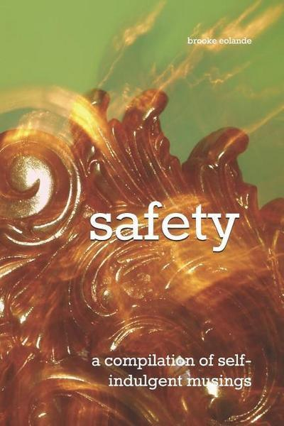 Safety: A Compilation of Self-Indulgent Musings