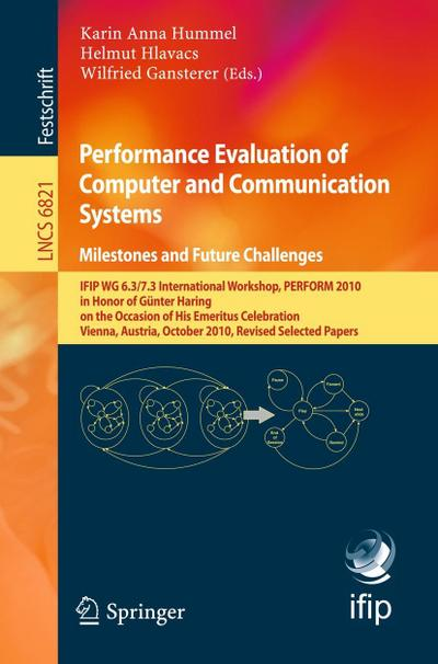 Performance Evaluation of Computer and Communication Systems. Milestones and Future Challenges