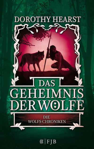 Die Wolfs-Chroniken 2 - Das Geheimnis der Wölfe