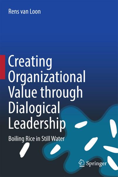 Creating Organizational Value Through Dialogical Leadership
