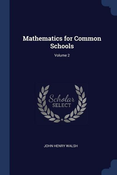 Mathematics for Common Schools; Volume 2