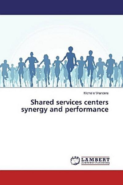Shared services centers synergy and performance