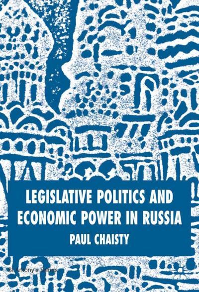 Legislative Politics and Economic Power in Russia
