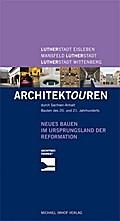 Neues Bauen im Land von Reformation und Moderne - Architektouren durch Sachsen-Anhalt - Bauten des 20. Und 21. Jahrhunderts