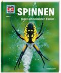 WAS IST WAS Band 73 Spinnen. Jäger am seidene ...