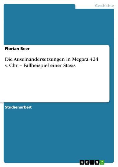 Die Auseinandersetzungen in Megara  424 v. Chr. – Fallbeispiel einer Stasis