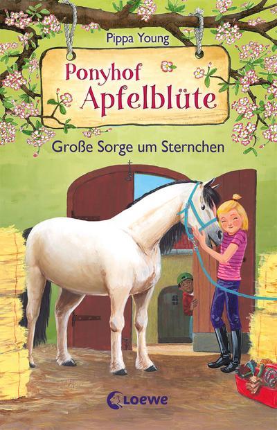 Ponyhof Apfelblüte (Band 18) - Große Sorge um Sternchen