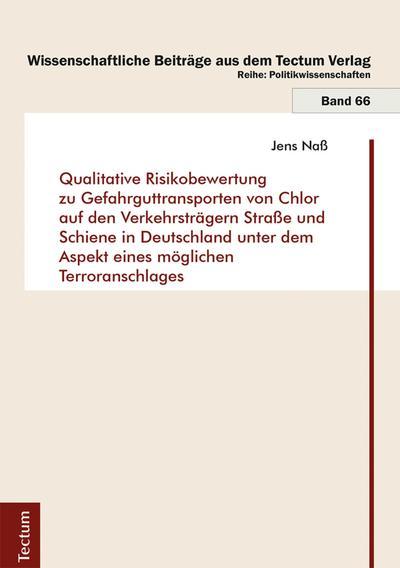 Qualitative Risikobewertung zu Gefahrguttransporten von Chlor auf den Verkehrsträgern Straße und Schiene in Deutschland unter dem Aspekt eines möglichen Terroranschlages