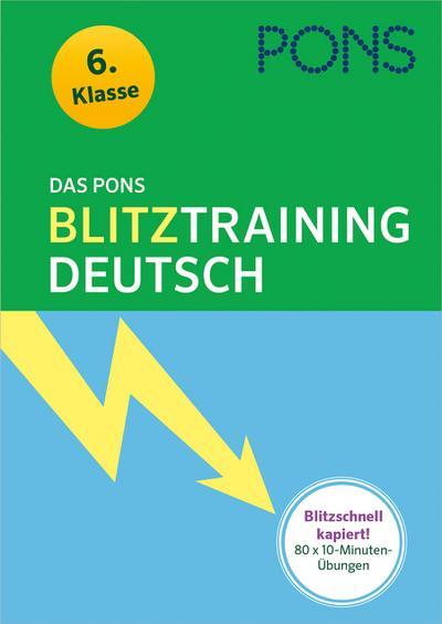 Das PONS Blitztraining Deutsch  6. Klasse: Blitzschnell kapiert - 10 Minuten-Übungsblock