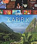 Highlights Karibik; Die 50 Ziele die Sie gese ...