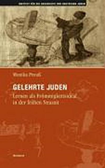 Gelehrte Juden. Lernen als Frömmigkeitsideal in der frühen Neuzeit (Hamburger Beiträge zur Geschichte der deutschen Juden)