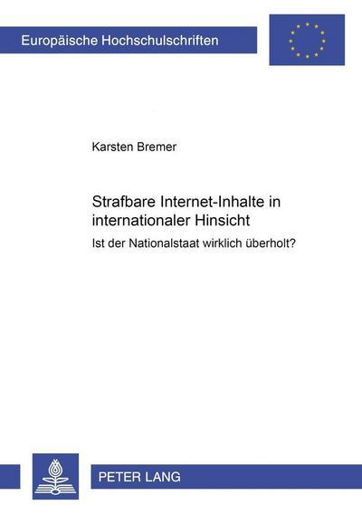 Strafbare Internet-Inhalte in internationaler Hinsicht