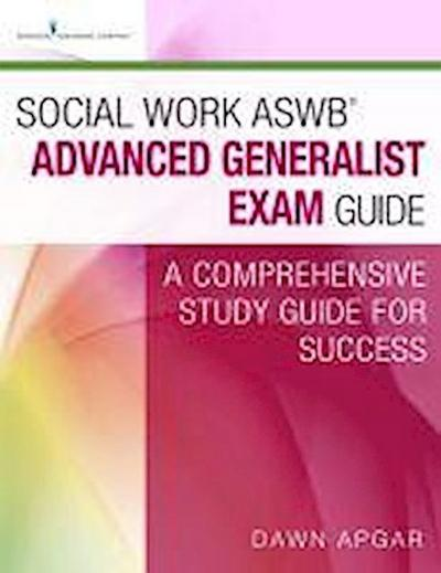 Social Work ASWB¿ Advanced Generalist Exam Guide