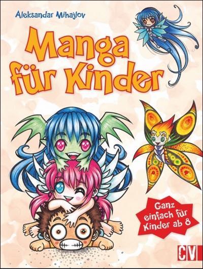 Manga für Kinder; Ganz einfach für Kinder ab 8; Deutsch; durchgeh. vierfarbig