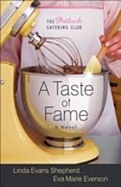 Taste of Fame (The Potluck Catering Club Book #2)