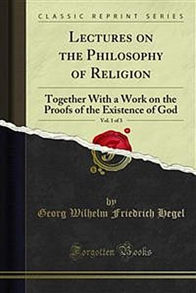 Lectures on the Philosophy of Religion