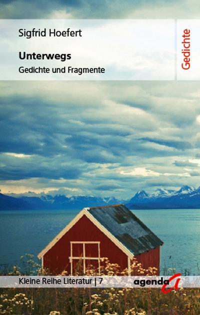 Unterwegs: Gedichte und Fragmente