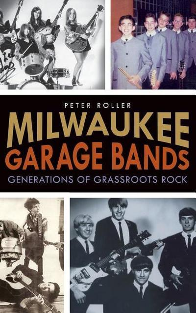 Milwaukee Garage Bands: Generations of Grassroots Rock