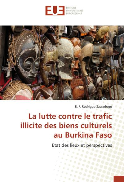 La lutte contre le trafic illicite des biens culturels au Burkina Faso